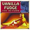 Vanilla Fudge - The Return