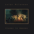 Luigi Milanese - Closer to Heaven