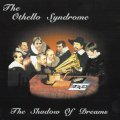 The Othello Syndrome - The Shadow of Dreams