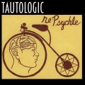 Tautologic - Re:Psychle