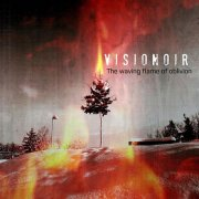 Visionoir - The Waving Flames of Oblivion