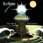 Blake,Tim - The Tide of the Century -Remastered