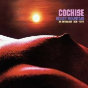 Cochise - Velvet Mountain (An Anthology)