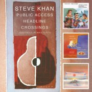 Steve Khan - 1.'Public Access', 2.'Headline' and 3.'Crossings'