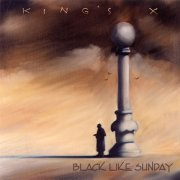 KINGS X - Black Like Sunday