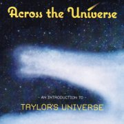 Taylor´s Universe - Across The Universe